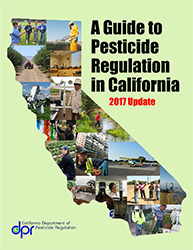 Cover of A Guide to Pesticide Regulation in California, 2017 Update.