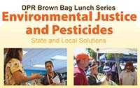 DPR Brown Bag Lunch Serier: EJ and Pesticides